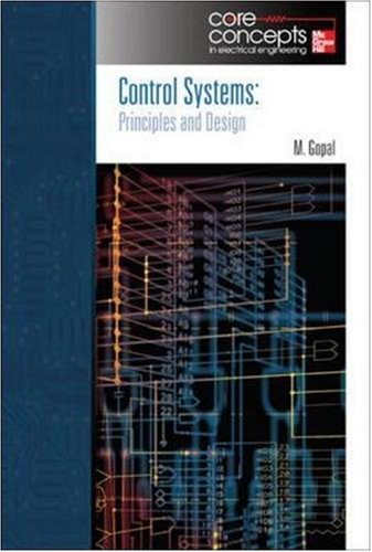 Control Systems (Core Concepts in Electrical Engineering), by Madan Gopal