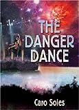 The Danger Dance, Caro Soles, 1560236213