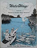 img - for Waterways: Exploring Northwest Florida's water resources book / textbook / text book