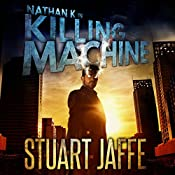 Killing Machine: Nathan K, Book 2 | Stuart Jaffe