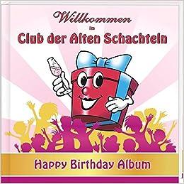 Wilkommen Im Club Der Alten Schachteln Happy Birthday Amazon De
