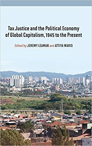 Book Tax Justice and the Political Economy of Global Capitalism, 1945 to the Present