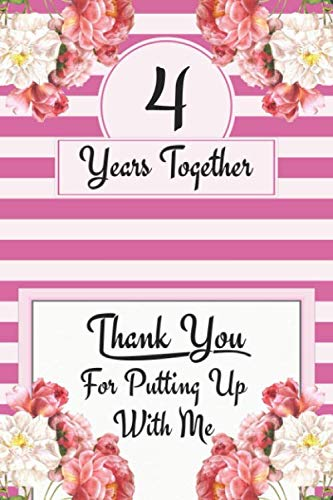 4th Anniversary Journal: Lined Notebook 4th Anniversary Gifts for Her - Funny 4 Year Wedding Anniversary Celebration Gift -  4 Years Together