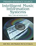 img - for Intelligent Music Information Systems: Tools and Methodologies book / textbook / text book