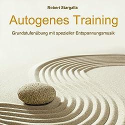 Autogenes Training: Grundstufentraining mit spezieller Entspannungsmusik