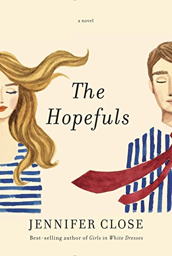 The Hopefuls: A novel by [Close, Jennifer]
