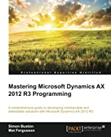 Microsoft Dynamics AX 2012 R3 Programming Getting Started Front Cover