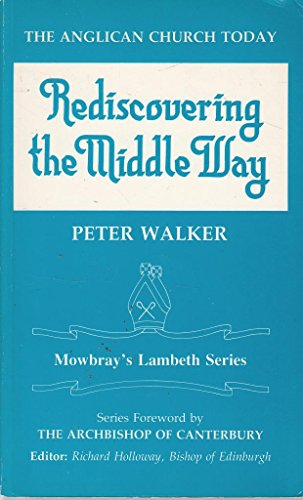 The Anglican Church Today: Rediscovering the Middle Way (Lambeth S.)