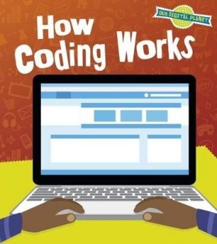 How Coding Works (Read and Learn: Our Digital Planet) pdf