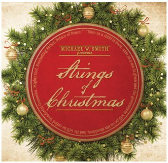 Michael W. Smith Presents Strings of Christmas (Christmas Mws)