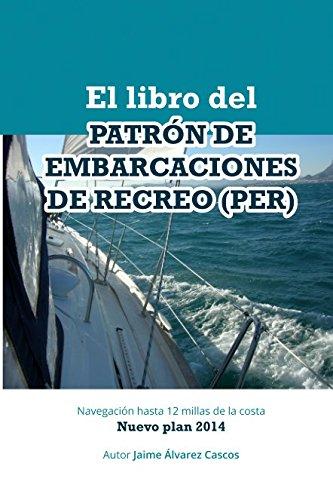 El Libro Del Patrón De Embarcaciones De Recreo (PER) (Spanish Edition)