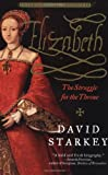Front cover for the book Elizabeth: The Struggle for the Throne by David Starkey