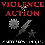 Violence of Action: The Untold Stories of the 75th Ranger Regiment in the War on Terror | Marty Skovlund Jr.,Leo Jenkins,Charles Faint