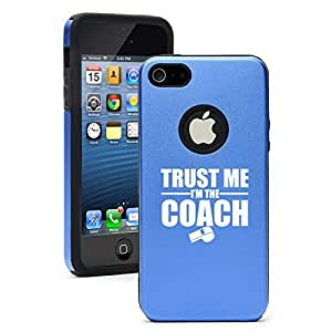 Apple iPhone 5 5s Aluminum Silicone Dual Layer Hard Case Cover Trust Me I'm the Coach (Blue)