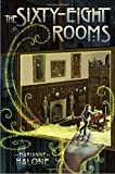 The Sixty-Eight Rooms (The Sixty-Eight Rooms Adventures)