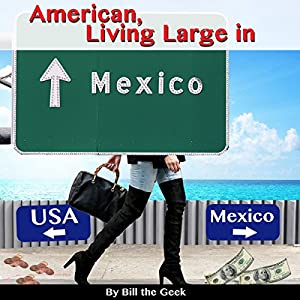 American Living Large in Mexico Audiobook