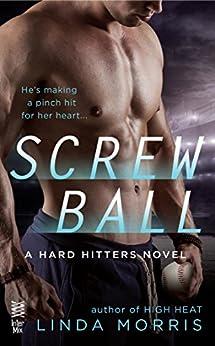 Screwball (A Hard Hitters Novel) by [Morris, Linda]