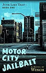 Motor City Jailbait: Junk Like That (Book One): A Coming of Age Novel Set in Detroit in the 1970s