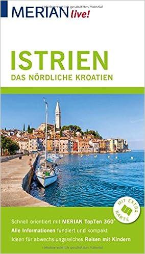 Kroatien Karte Istrien.Merian Live Reiseführer Istrien Das Nördliche Kroatien Mit Extra