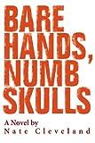 Bare Hands, Numb Skulls, Nate Cleveland, 0595311156
