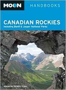 Moon Canadian Rockies: Including Banff & Jasper National