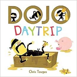 Dojo Daytrip: Chris Tougas: 9781771471428: Amazon.com: Books