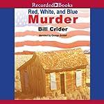 Red, White and Blue Murder: A Dan Rhodes Mystery, Book 13 | Bill Crider