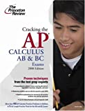 Cracking the AP Calculus AB and BC Exams 2008, David S. Kahn and Princeton Review Staff, 0375766413