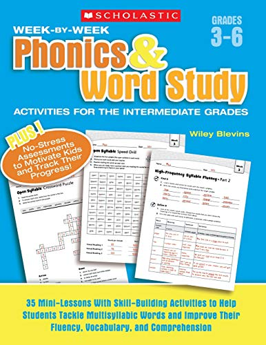 - Scholastic Week By Week Phonics and Word Study for the Intermediate Grades, Grades 3-6