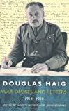War Diaries and Letters, 1914-1918, Gary Sheffield and Douglas Haig, 0753820757