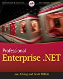 Professional Enterprise . NET, Jon Arking and Scott Millett, 0470447613