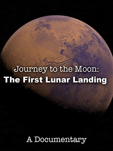 1st Lunar Landing (Journey to the Moon: The First Lunar Landing A Documentary)