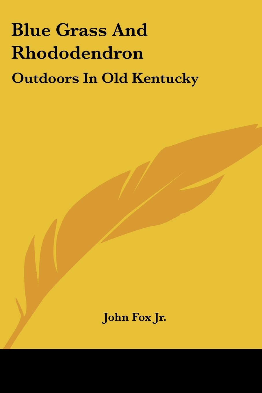 Download Blue Grass And Rhododendron: Outdoors In Old Kentucky ebook