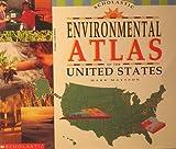 The Scholastic Environmental Atlas of the United States, Mark T. Mattson, 0590493558
