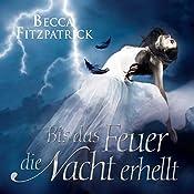 Bis das Feuer die Nacht erhellt | Becca Fitzpatrick