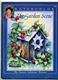 Watercolor - The Garden Scene T. V. Book, Susan S. Brown, 1567703399