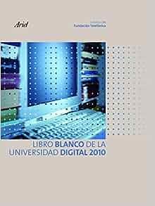 Libro blanco de la universidad digital 2010: FUNDACION