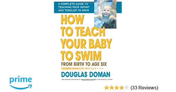 Teaching an Infant to Swim