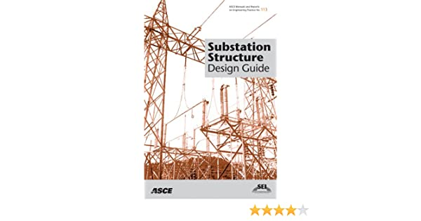 Substation Structure Design Guide (ASCE Manuals and Reports