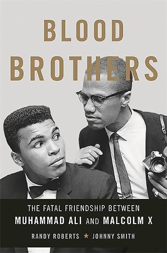 Book Cover: Blood Brothers: The Fatal Friendship Between Muhammad Ali and Malcolm X