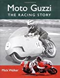 Moto Guzzi: The Racing Story (Crowood Motoclassics) Hardcover – October 21, 2005