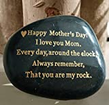 Mother's Day Gift from Daughter or Son 'Happy Mother's Day. I love you mom. Everyday, Around the Clock, Always remember, That you are my rock.' Engraved Rock gift, Only 250 made, Rare Unique Gift.