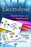 Electrolysis: Theory, Types and Applications (Chemistry Research and Applications)