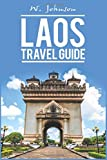 Laos: Laos Travel Guide (Laos Travel Guide, Laos History) (Volume 1)