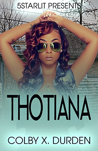 Thotiana by Colby X. Durden