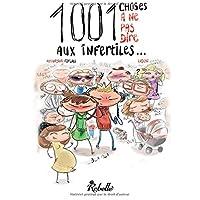 1001 choses a ne pas dire aux infertiles - Tome 1