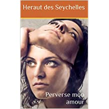 Perverse mon amour (French Edition)