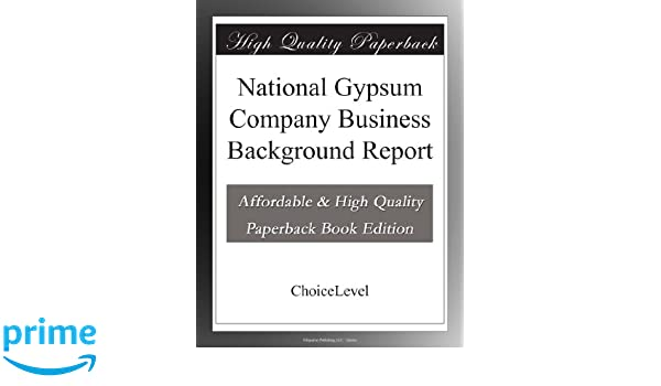 National Gypsum Company Business Background Report