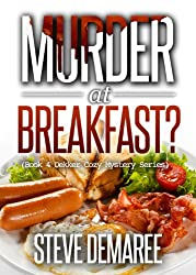Murder at Breakfast (Book 4 Dekker Cozy Mystery Series)