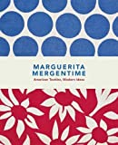 img - for Marguerita Mergentime: American Textiles, Modern Ideas book / textbook / text book